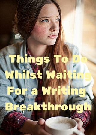 Things To Do Whilst WaitingFor a Writing Breakthrough